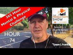 Hour 74 - How to Escape Your Emails
