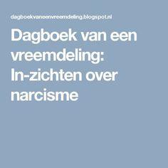 Dagboek van een vreemdeling: In-zichten over narcisme