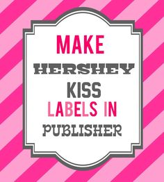 Papercrafting tutorials and templates on pinterest gift for Free hershey kisses labels template