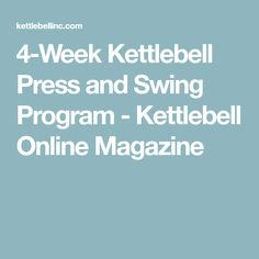 4-Week Kettlebell Press and Swing Program - Kettlebell Online Magazine