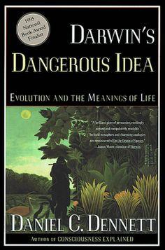 Daniel Dennett. Darwin's Dangerous Idea.