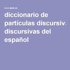 diccionario de partículas discursivas del español