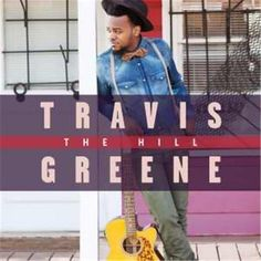 The Hill by Travis Greene,Album Information And Artist Biographies At NewReleaseToday. Christian Music Coming To You New, Every Week. Praise The Lords, Praise And Worship, Cd Review, Compact Disc, On Repeat, Christian Music, Christian Artist, Christian Living, Gospel Music
