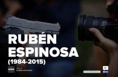 'Rubén Espinosa (1984-2015)' by Revista Proceso