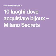 10 luoghi dove acquistare bijoux – Milano Secrets Milano