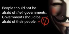"""""""People shouldn't be afraid of their government. Governments should be afraid of their people."""" - Alan Moore, V for Sad Quotes, Famous Quotes, Love Quotes, V For Vendetta Quotes, Facebook Status, Power To The People, Historical Quotes, Leadership Quotes, Founding Fathers"""