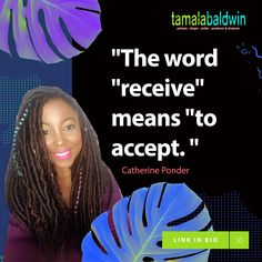 "💋💖🌟""The word ""receive"" means ""to accept."" Catherine Ponder #becomingloveproject  How profound!"