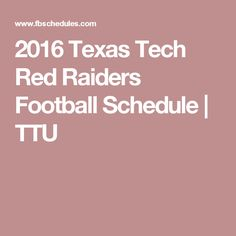 2016 Texas Tech Red Raiders Football Schedule | TTU