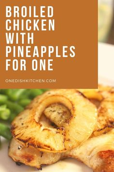Broiled Chicken with Pineapples is a quick and easy meal option. One chicken breast marinated in a simple yet flavorful marinade is topped with pineapple slices and cooked under your broiler until golden. Pineapple, Chicken, Pine Apple, Cubs