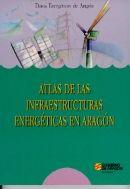 ATLAS DE LAS INFRAESTRUCTURAS ENERGÉTICAS EN ARAGÓN. Gobierno de Aragón. Dirección General de Energía y Minas. Servicio de Energía (dir.). Disponible en @ http://roble.unizar.es/record=b1162623~S4*spi