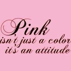 Breast Cancer Awareness ~ Pink isn't just a color it's an attitude Pink Love, Pink And Green, Hot Pink, My Love, Perfect Pink, Yellow, My Favorite Color, My Favorite Things, Tout Rose