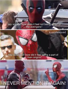 Deadpool and Spiderman are cool looking