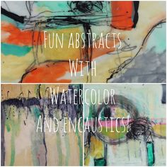 Wax on Wednesdays! Encaustic Painting Fun with Abstracts and Watercolor