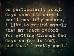 Something to remember when you have a horrible day….