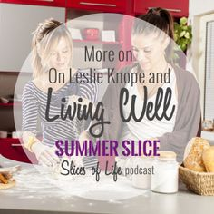 Summer Slice - On Leslie Knope and Living Wellby Circles of Faith