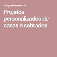 Projetos personalizados de casas e sobrados