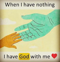 That's right when I have nothing I have God with me Apj Quotes, Jesus Quotes, Faith Quotes, True Quotes, Motivational Quotes, Funny Quotes, First Love Quotes, I Miss You Quotes, Love Life Quotes