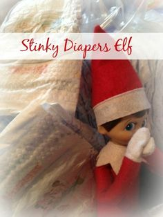 Stinky Diapers Elf! Creative and FUN Elf on the Shelf Ideas for Christmas!