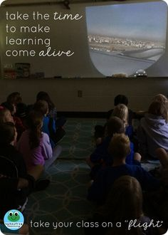 Take the time to make learning come alive-- take your class on a flight.  LOVE LOVE LOVE!!