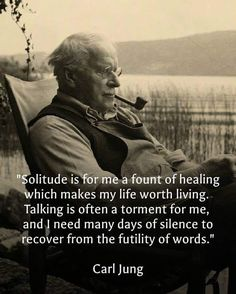 Carl Jung expresses his need for Solitude. Wise Quotes, Quotable Quotes, Great Quotes, Words Quotes, Quotes To Live By, Motivational Quotes, Inspirational Quotes, Sayings, Faith Quotes