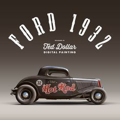 Hyper realistic digital painting Hot Rod 32 by Ted Dollar, via Behance #hotrod #painting #illustration #ford1932 #digitalart #sketch #custom #motorcycle #pinup #suicidegirls #rollerderby #garage #carbuilder