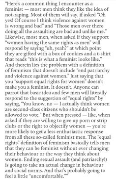 Feminism is about liberation. We actually have to change shit. It's real work. It's unpleasant and difficult.