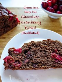 Poor and Gluten Free (with Oral Allergy Syndrome): Gluten Free Chocolate Cranberry Bread {Healthified and Dairy Free}