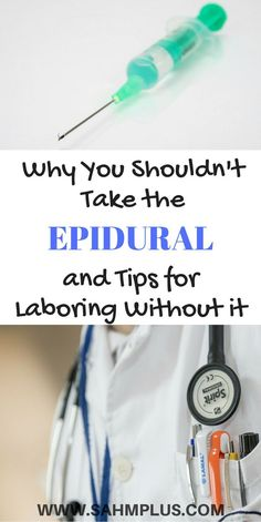 Reasons you should consider not taking the epidural. Plus, tips for laboring without an epidural. You can give birth naturally! www.sahmplus.com