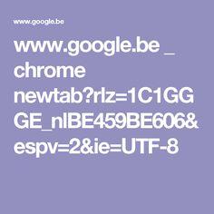 www.google.be _ chrome newtab?rlz=1C1GGGE_nlBE459BE606&espv=2&ie=UTF-8