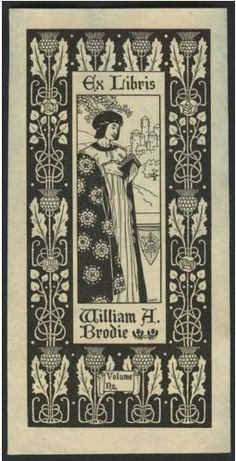 bookplate for William A. Brodie ... art nouveau design has scholar in medieval dress holding a book in centre, surrounded by a thistle pattern border