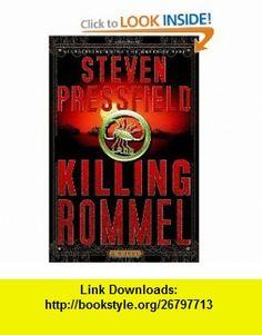 Killing Rommel A Novel Steven Pressfield , ISBN-10: 0385519702  ,  , ASIN: B005UVRYAI , tutorials , pdf , ebook , torrent , downloads , rapidshare , filesonic , hotfile , megaupload , fileserve