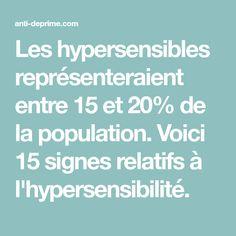 Les hypersensibles représenteraient entre 15 et 20% de la population. Voici 15 signes relatifs à l'hypersensibilité. Gustav Jung, Meditation, Population, Signs, My Life, Voici, Messages, Yoga, Sport