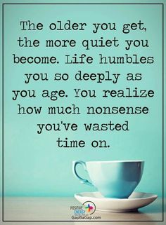and you remove that nonsense from your life, ah the peace and quiet without the demands.