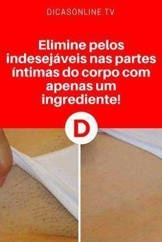 Depilação caseira | Elimine pêlos indesejáveis nas partes íntimas do corpo com apenas um ingrediente!