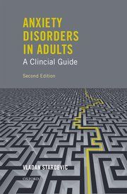 Anxiety disorders in adults a clinical guide / Vladan Starcevic