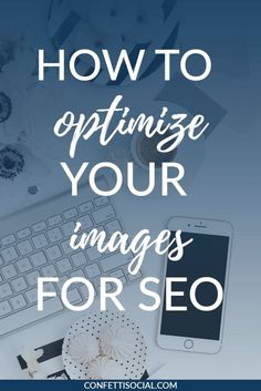 Optimizing for SEO is so important to get your website to rank on search engines but a lot of people forget to optimize their images for SEO. Find out how to optimize your images for SEO today on Confetti Social.