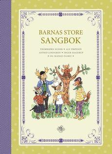 Barnas store sangbok (fødselsgave fra Eva Marie & Geir Arne, og dåpsgave fra Hans Olav & Hedda)