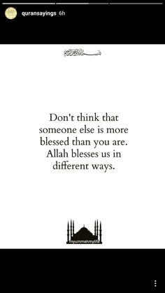 Don't think someone is more blessed than you are. Allah blessed us in different ways.