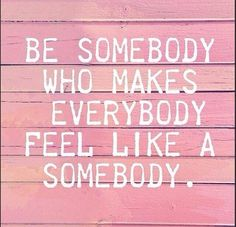 Love this quote by Kid President. We can all be somebody and make a difference... learning to love and accept yourself is the first step in truly loving and accepting others! #TickledMumQuotes