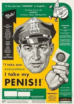 By Art Chantry, USA Penis Cop: Retro style poster designed to speak directly to the gay community in a humorous fashion to advocate condom use. Pin Up Vintage, Vintage Ads, Weird Vintage, Vintage Humor, Vintage Style, Funny Vintage, Vintage Branding, Retro Style, Vintage Fashion
