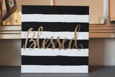 "Black and White Stripe with Metallic gold ""Blessed"" Canavas by SouthernHoneysuckle, $16.00"