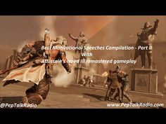 Part II - Best motivational speech compilation with Assassin's creed 3 remastered gameplay 6 Music, Music Albums, Best Motivational Speakers, Assassins Creed 3, The Third Person, American Frontier, Motivational Speeches, Game Engine, Pep Talks