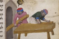 Carpenters in Medieval London. British Library MS Oriental 5024 f. Medieval Manuscript, Illuminated Manuscript, Woodworking Images, Mini Doll House, Late Middle Ages, Medieval Life, Old Images, Roman Empire, Carpenter
