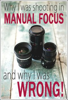 Photography Tips & Tutorials | Camera Tips | Why I was shooting lens manual focus and why wrong!