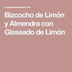 Bizcocho de Limón y Almendra con Glaseado de Limón Pan Relleno, Sin Gluten, Food And Drink, Easy Meals, Queso, Brownies, Lemon Icing, Almond Milk, Egg Wash