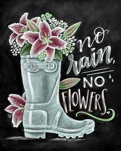 No rain, no flowers chalk art box sign Kerrie legend - Kerrie legendLeave it snow creative blackboard kitchen decoration to attract attention - TRENDUHOME- While whiteboards may be more attractive, there are those who Chalkboard Doodles, Chalkboard Art Quotes, Blackboard Art, Chalkboard Drawings, Chalkboard Print, Chalkboard Lettering, Chalkboard Designs, Chalk Drawings, Chalkboard Ideas