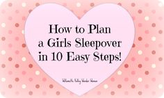 slumber party ideas for 12 year old girls | ... Woman: How to Plan a Girls Sleepover Slumber Party in 10 Easy Steps