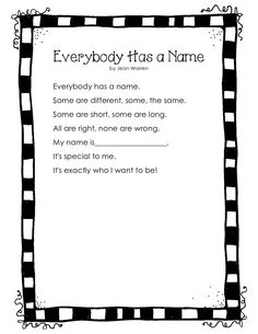 """Poem: """"Everybody Has a Name"""" Art: Make a collage of things they like on the bottom Bulletin Board: Hang up on bulletin board outside classroom with bright colors"""