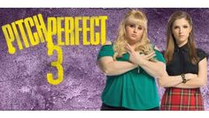 Pitch Perfect 3 with Anna Kendrick, Rebel Wilson set for July 21, 2017
