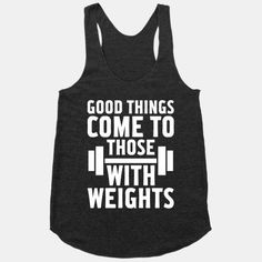About Good Things Come To Those With Weights Racerback Tank DAPThis tank top is Made To Order, we print one by one so we can control the quality. We use DTG Technology to print tank tops Gym Shirts, Workout Shirts, Fitness Shirts, Fitness Gear, Funny Workout Tanks, Fitness Memes, Funny Fitness, Workout Clothing, Vinyl Shirts